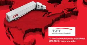 TFI International donates additional $250,000 to hurricane relief